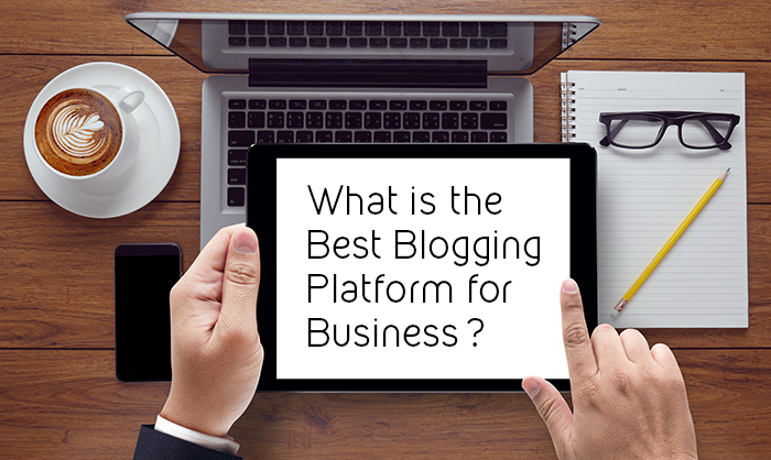 What is the Best Blogging Platform for Business?