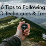 6 Tips to Following SEO Techniques and Trends