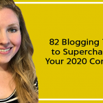 82 Blogging Tips to Supercharge Your 2020 Content